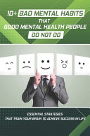 10  Bad Mental Habits That Good Mental Health People Do Not Do