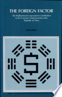 The Foreign Factor The Multinational Corporation S Contribution To The Economic Modernization Of The Republic Of China Book PDF