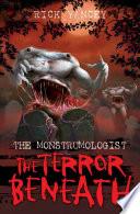 The Monstrumologist  The Terror Beneath