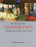 Rebuilding Afghanistan's Agriculture Sector