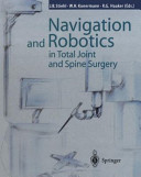 Navigation and Robotics in Total Joint and Spine Surgery