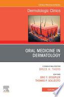 Oral Medicine in Dermatology  An Issue of Dermatologic Clinics  E Book