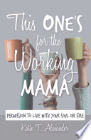 This One s for the Working Mama