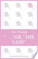 Sir   She Said