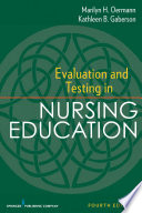Evaluation and Testing in Nursing Education  : Fourth Edition