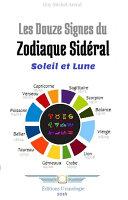 Les 12 Signes ou Soleil et Lune en Astrologie Sidérale