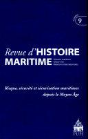 Risque, sécurité et sécurisation maritimes depuis le moyen âge