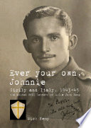 Ever your own  Johnnie  Sicily and Italy  1943 45 Book PDF