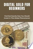 Digital Gold For Beginners