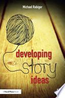 Developing Story Ideas  : The Power and Purpose of Storytelling