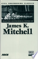 Selected Geotechnical Papers of James K  Mitchell