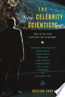 The New Celebrity Scientists, Out of the Lab and into the Limelight by Declan Fahy PDF