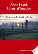 Anne Frank Silent Witnesses