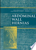 """Abdominal Wall Hernias: Principles and Management"" by Robert Bendavid, Jack Abrahamson, Maurice E. Arregui, R. Stoppa, R.C. Read, Jean B. Flament, Edward H. Phillips"