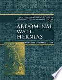 """Abdominal Wall Hernias: Principles and Management"" by Robert Bendavid, Jack Abrahamson, Maurice E. Arregui, R. Stoppa, R.C. Read, Jean B. Flament, Edward H. Phillips"