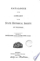 Catalogue Of The Library Of The State Historical Society Of Wisconsin By D S And I Durrie