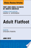 Adult Flatfoot An Issue Of Foot And Ankle Clinics E Book Book PDF