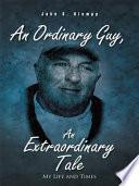 An Ordinary Guy  An Extraordinary Tale