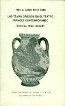 Los temas griegos en el teatro francés contemporáneo (Cocteau, Gide, Anouilh)