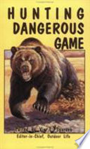 Hunting Dangerous Game Book