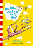 Dr  Seuss   Oh  Baby  the Places You ll Go