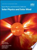 Space Physics and Aeronomy  Solar Physics and Solar Wind