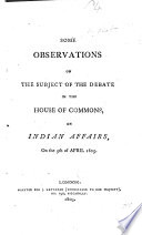 Some Observations on the Subject of the Debate in the House of Commons  on Indian Affairs  on the 5th of April 1805 Book PDF