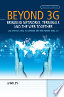 Beyond 3G   Bringing Networks  Terminals And The Web Together