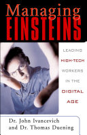 Managing Einsteins  Leading High Tech Workers in the Digital Age