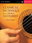 Classical Technique for the Modern Guitarist