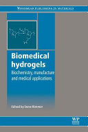 Biomedical Hydrogels  Biochemistry  Manufacture and Medical Applications
