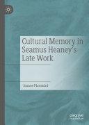 Cultural Memory in Seamus Heaney   s Late Work