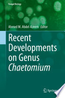 Recent Developments on Genus Chaetomium