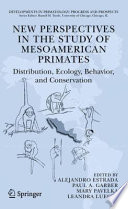 New Perspectives in the Study of Mesoamerican Primates Book