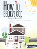 How to Believe God for a House Study Notes Book