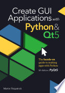 Create Gui Applications With Python Qt5 Pyqt5 Edition  Book PDF