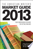 The Christian Writer s Market Guide 2013