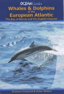 Whales and Dolphins of the European Atlantic  the English Channel and the Bay of Biscay Book