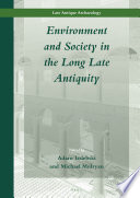Environment and Society in the Long Late Antiquity Book