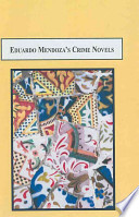 Eduardo Mendoza's Crime Novels  : The Function of Carnivalesque Discourse in Post-Franco Spain, 1979-2001