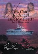 How Can an Angel Take My Heart Part II  The Arman  e