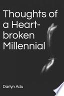 Thoughts of a Heart-broken Millennial
