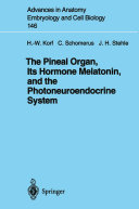 The Pineal Organ, Its Hormone Melatonin, and the Photoneuroendocrine System