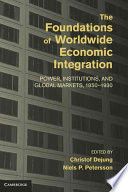 The Foundations Of Worldwide Economic Integration