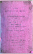 How far is it desirable and practicable to extend Partnerships of Industry      A paper  written at the request of the National Association for the promotion of Social Science     1870  etc