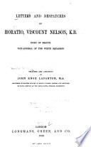Letters and Despatches of Horatio  Viscount Nelson