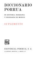 Diccionario Porrúa de historia, biografía y geografía de México. Suplemento