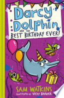 Darcy Dolphin and the Best Birthday Ever  Book