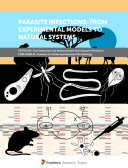 Parasite Infections: From Experimental Models to Natural Systems