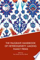 The Palgrave Handbook Of Heterogeneity Among Family Firms